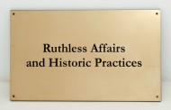 Ruthless Affairs and Historic Practices - 2013